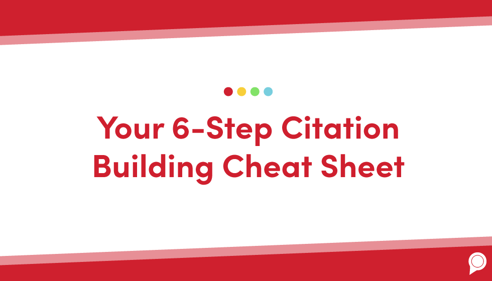Your 6 step citation building cheat sheet