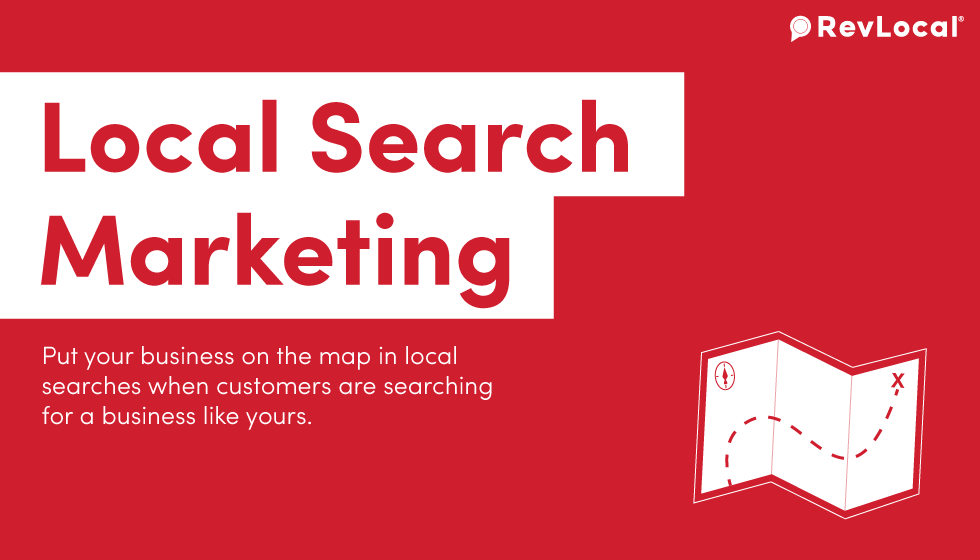 Local Search Marketing - put your business on the map in local searches when customers are searching for a business like yours