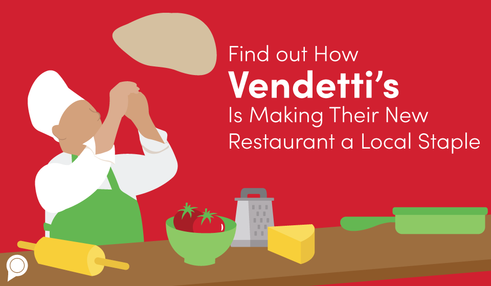 Find out how Vendetti's is marketing their new restaurant a local staple