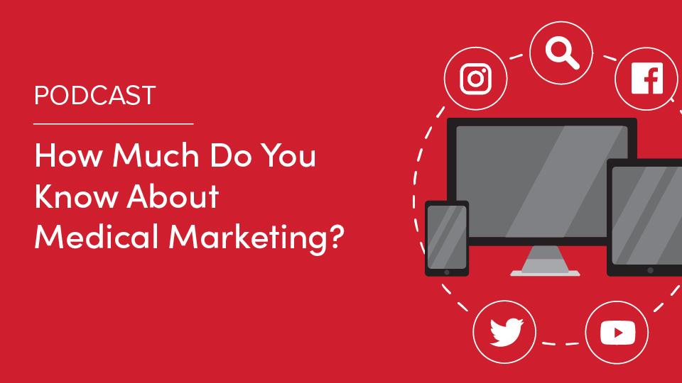 How much do you know about medical marketing?