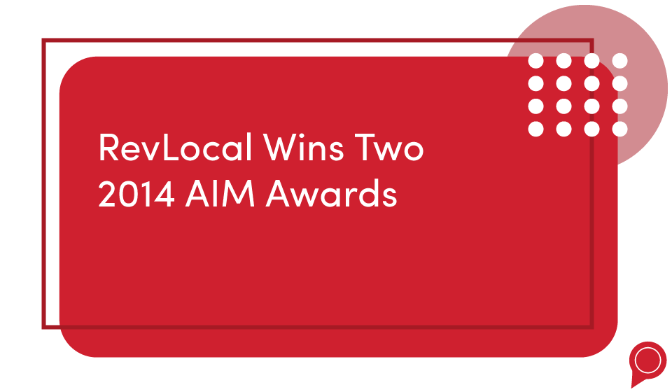 RevLocal Wins Two 2014 AIM Awards