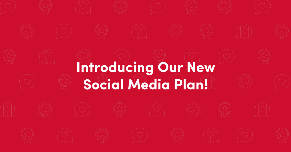 Introducing our new social media plan