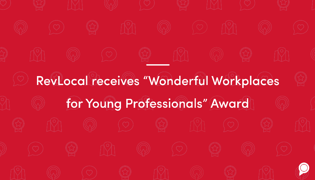 "RevLocal received ""Wonderful Workplaces for Young Professionals"" award"