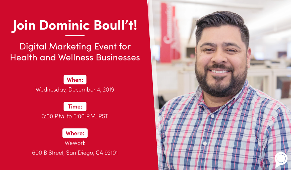 Join Dominic Boull't for a digital marketing event for health and wellness businesses on Wednesday, December 4, 2019 at 3 pm at WeWork San Diego
