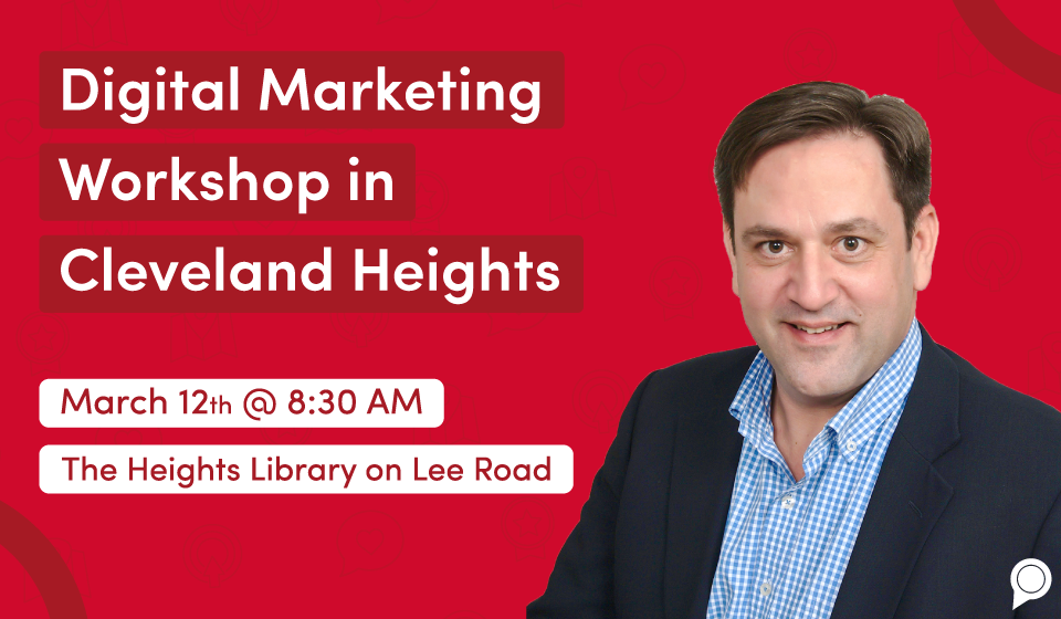 Digital marketing workshop in Cleveland Heights - March 12, 2020 at 8:30 am - The Heights Library on Lee Road