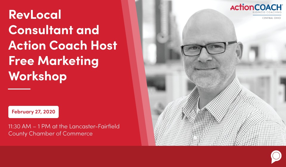 RevLocal Consultant and Action Coach Host Free Marketing Workshop - February 27, 2020 - 11:30 am to 1 pm at the Lancaster-Fairfield County Chamber of Commerce
